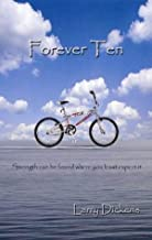 Forever Ten: Strength can be found where you least expect it.