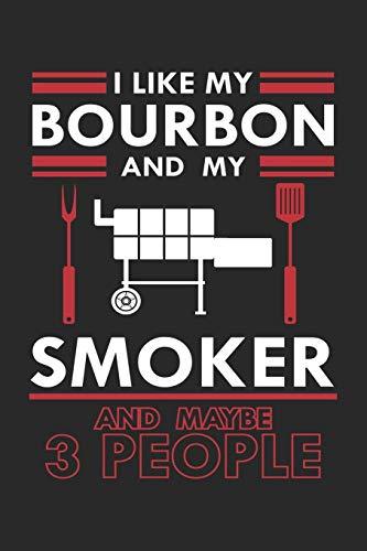 I Like my Bourbon and my Smoker And Maybe 3 People: Barbecue Sommer Rechtsanwalt Notizbuch liniert DIN A5 - 120 Seiten für Notizen, Zeichnungen, Formeln | Organizer Schreibheft Planer Tagebuch