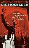Die Moskauer: Wie das Stalintrauma die DDR prägte