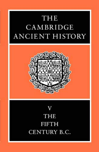 The Cambridge Ancient History, Vol. 5: The Fifth Century BC (Volume 5)
