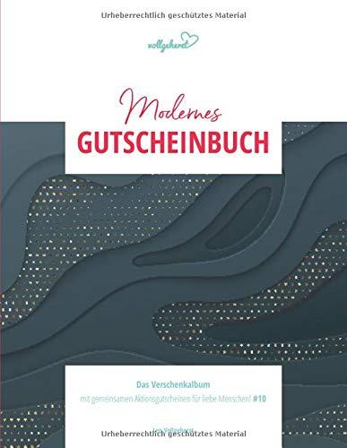 vollgeherzt: Modernes Gutscheinbuch: Das Verschenkalbum mit gemeinsamen Aktionsgutscheinen für liebe Menschen! (#10)