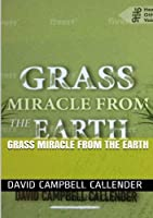 Grass Miracle from the Earth