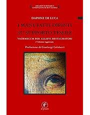 I manufatti dipinti su supporto tessile. Vademecum per allievi restauratori (Lineamenti restauro conservaz. beni cult.)