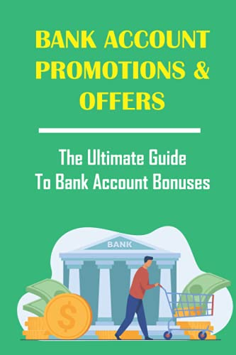 Bank Account Promotions & Offers: The Ultimate Guide To Bank Account Bonuses: Banks With New Account Bonuses