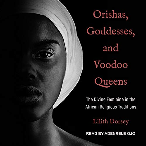 Orishas, Goddesses, and Voodoo Queens  By  cover art