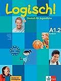 Logisch! a1, libro del alumno a1.2: Kursbuch A1.2