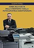 Guida alla scelta della stampante o della fotocopiatrice multifunzione...