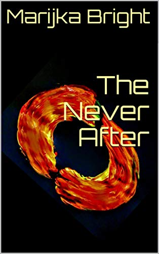 The Never After (English Edition) by [Marijka Bright]