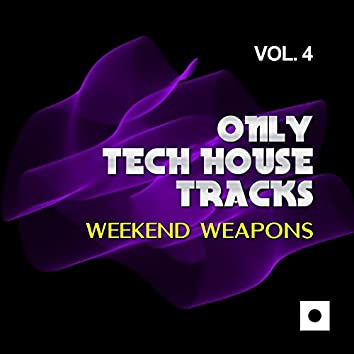 Only Tech House Tracks, Vol. 4 (Weekend Weapons)