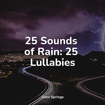 25 Sounds of Rain: 25 Lullabies