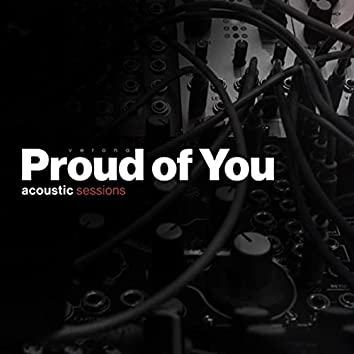 Proud of You (Acoustic Sessions)