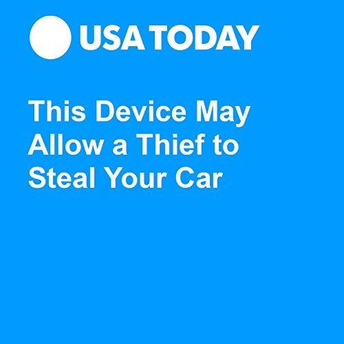 This Device May Allow a Thief to Steal Your Car audiobook cover art