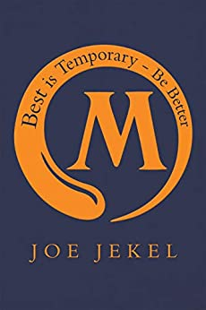 Best Is Temporary - Be Better by [Joe Jekel]