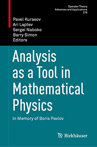 Analysis as a Tool in Mathematical Physics: In Memory of Boris Pavlov (Operator Theory: Advances and Applications (276))