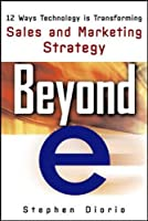 "Beyond ""E"": 12 Ways Technology Is Tranforming Sales and Marketing Strategy"
