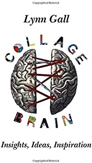 Collage Brain: Insights, Ideas, Inspiration