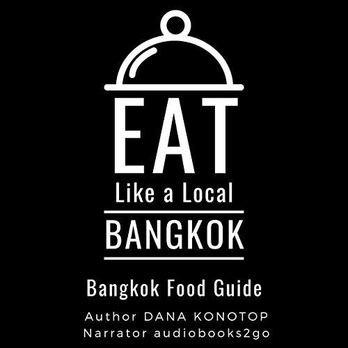 Eat like a Local Bangkok Audiobook By Dana Konotop, Eat like a Local cover art