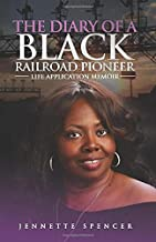 THE DIARY OF A BLACK RAILROAD PIONEER