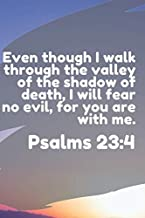 Psalms 23:4. Even though I walk through the valley of the shadow of death I will fear no evil: Blank Prayer Journal, Bible...