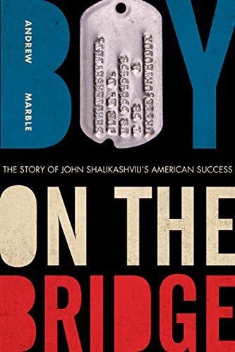 Boy on the Bridge: The Story of John Shalikashvili's American Success (American Warriors Series) (English Edition)