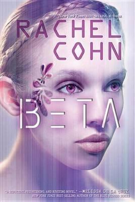 [Beta] [by: Rachel Cohn]
