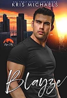 Blayze: Hope City, Book 10 by [Kris Michaels, Hopeful Heros]