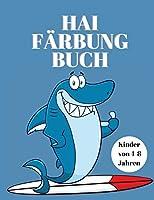 Hai-Malbuch Kinder von 4-8 Jahren: Malbuch fuer Kinder mit Haien - Activity Book - Lustige Malbuecher fuer Kinder - Hai-Buch fuer Kinder 5-7