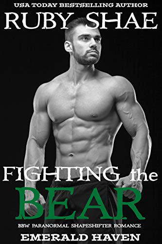 Fighting the Bear : BBW Paranormal Shapeshifter Romance (Emerald Haven Book 3)