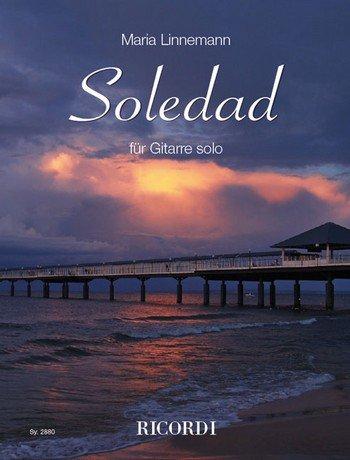 Maria Linnemann: Soledad, 14 Stücke für Gitarre solo [Musiknoten]