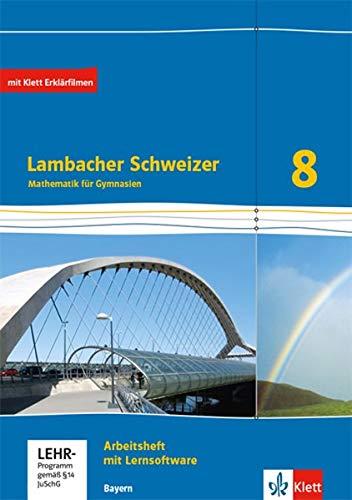 Lambacher Schweizer Mathematik 8. Ausgabe Bayern: Arbeitsheft plus Lösungsheft und Lernsoftware Klasse 8 (Lambacher Schweizer. Ausgabe für Bayern ab 2017)