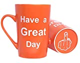 MAUAG Funny Coffee Mug Have a Great Day Cute Cool Cup Orange, Best Birthday and Office Gag Gifts, 12 Oz