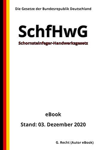 Schornsteinfeger-Handwerksgesetz - SchfHwG, 3. Auflage 2020