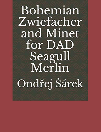 Bohemian Zwiefacher and Minet for DAD Seagull Merlin