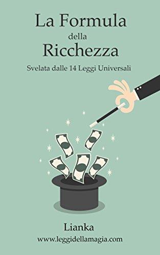 scaricare-la-formula-della-ricchezza-svelata-dalle-14-leggi-universali-pdf-gratuito.pdf