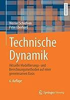 Technische Dynamik: Aktuelle Modellierungs- und Berechnungsmethoden auf einer gemeinsamen Basis