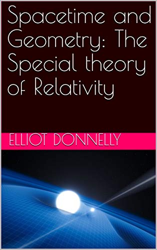 Spacetime and Geometry: The Special theory of Relativity (English Edition)