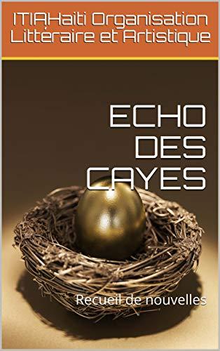 Couverture du livre ECHO DES CAYES: Recueil de nouvelles