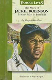 The Story of Jackie Robinson: Bravest Man in Baseball (Famous Lives) by Margaret Davidson (1996-07-03)