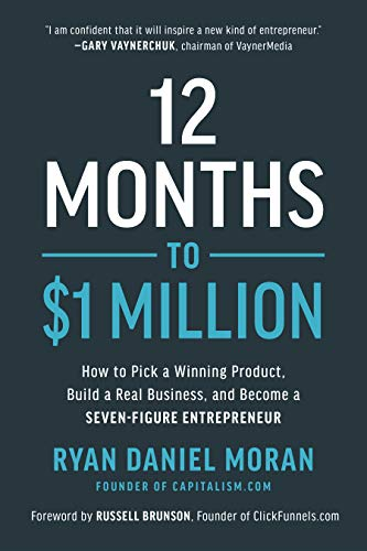 12 Months to $1 Million: How to Pick a Winning Product, Build a Real Business, and Become a Seven-Figure Entrepreneur (English Edition)