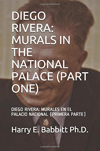 DIEGO RIVERA: MURALS IN THE NATIONAL PALACE (PART ONE): DIEGO RIVERA: MURALES EN EL PALACIO NACIONAL (PRIMERA PARTE) (Spanish & Latin American Studies)