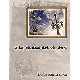 La ciudad del viento (Spanish Edition)