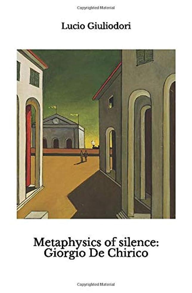 マングル郵便局信者Metaphysics of silence: Giorgio De Chirico.