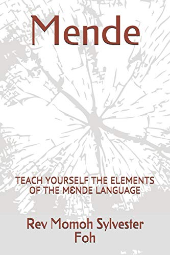 Mende: TEACH YOURSELF THE ELEMENTS OF THE MƐNDE LANGUAGE: Teach Yourself the Elements of the MƐnde Language