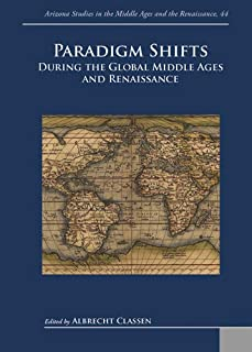 Paradigm Shifts During the Global Middle Ages and Renaissance