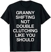 Granny Shifting Muscle Car Shirt Furious Quote Fast Manual