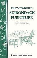 Easy-To-Build Adirondack Furniture (Storey Country Wisdom Bulletin)