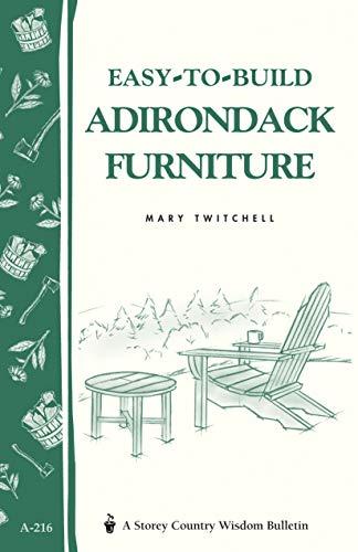 Easy-to-Build Adirondack Furniture: Storey's Country Wisdom Bulletin A-216 (Storey Country Wisdom Bulletin)