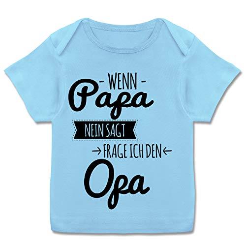 Sprüche Baby - Wenn Papa Nein SAGT Frage ich den Opa - schwarz - 80-86 - Babyblau - t Shirt 74/80 - E110B - Kurzarm Baby-Shirt für Jungen und Mädchen