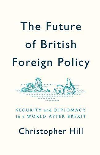 Price comparison product image Future of British Foreign Policy: Security and Diplomacy in a World After Brexit