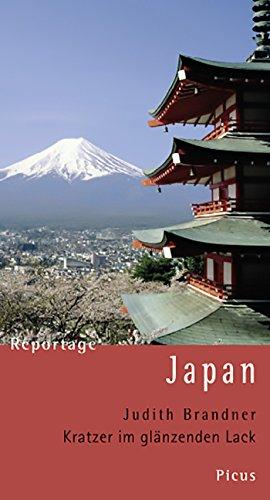 Reportage Japan. Kratzer im glänzenden Lack (Picus Reportagen)